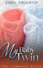 My Baby Twin by EmhyThoernip