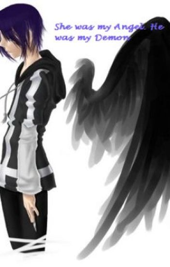 She was my Angel. He was my Demon.