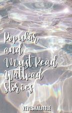 Popular and Must Read Wattpad Stories  by JaSha_17