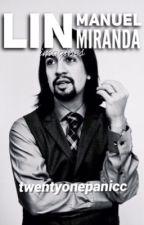 Lin - Manuel Miranda Imagines  by Twentyonepanicc