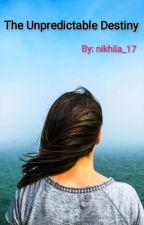 The Unpredictable Destiny by nikhila_17