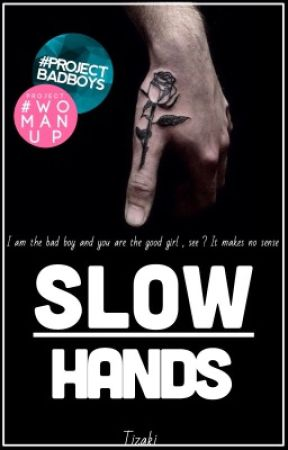Slow hands by tizaki