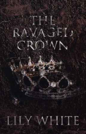 The Ravaged Crown | 2 by queentroverted
