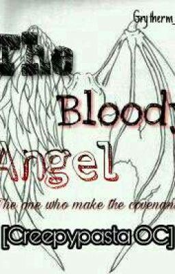 [CreepypastaOC] The Bloody Angel
