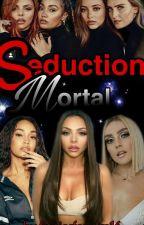 Seduction Mortal by fjuniorferreira16