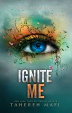 Ignite Me (FanFiction) by Di_anartemis