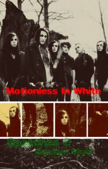 Motionless In White Speeches and Random Stuff by MIW_all_da_way