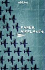 Paper Airplanes {Dorcas Meadowes} by EccentricWriterFreak