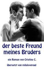der beste Freund meines Bruders BoyxBoy ( German/ orginal von Misscris) by milaloveread