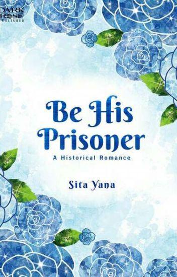 3. Be His Prisoner [SUDAH TERBIT]
