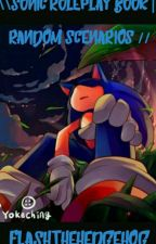 (ON HOLD!)\\Sonic Roleplay Book||Random Scenarios // by FlashTheHedgehog