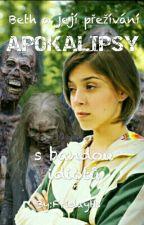 Beth a její přežívání apokalipsy s bandou idiotů. by FridayHs