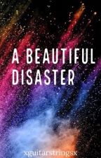 A Beautiful Disaster. by xguitarstringsx