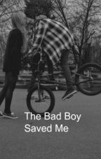The Bad Boy Saved Me by Chelss_y
