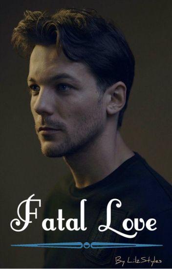 Fatal Love. (Louis Tomlinson Dirty One Shot Series)