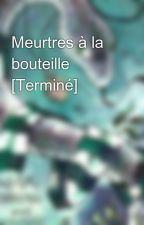 Meurtres à la bouteille [Terminé] by Sevelios