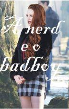 A nerd e o badboy by renata_jesus