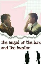 The angel of the Lord and The Hunter ✡ Destiel OS and Drabbles by Muke_Daddy
