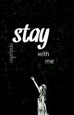 stay with me ❀ mfz by ziegorlando