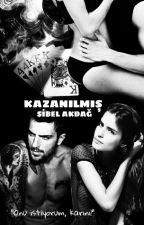 KAZANILMIŞ by s1i2b3e4l