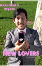 New Lovers (Markiplier x Reader) by lizard1600