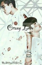 Crazy love by KuraiKitsuneChan