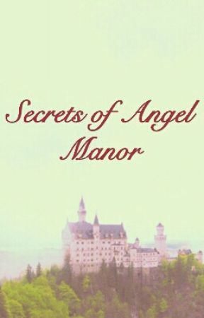 The secrets of Angel Manor by TasneemDavids