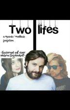 Two lifes | #panik / #vallerik Fanfiction by leasstorycorner