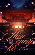 HẬU CUNG KẾ [Edit] - Lý Hảo by HueKhanh92