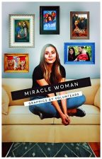 MIRACLE WOMAN [GRAPHIC DUMP] by voluntears
