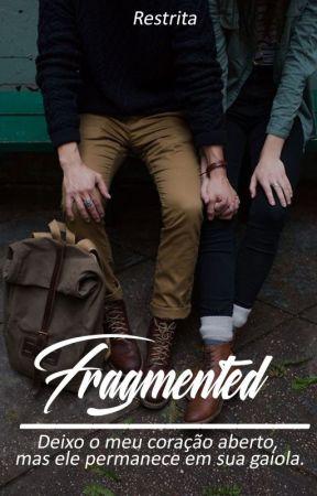 Fragmented by restrita