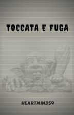 TOCCATA E FUGA by heartmind59