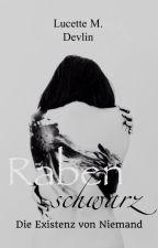 Rabenschwarz - Die Existenz von Niemand by Lu_MadDevlin