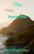 The 3 Warrior Clans by ItzPip3rPlayz