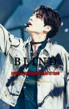 BLIND (JIKOOK) by KookieSleepingBeauty
