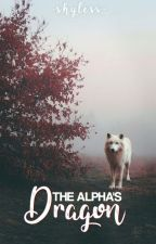 The Alpha's Dragon (Rewritten) [On Hold] by -ShyLess-