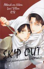 Skip Out [Riren][DJ SNK][Yaoi] R+18✓ by lenarivaille