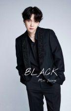 BLACK (MİN YOONGİ)✔ by ftmnur97
