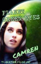 Planet Green Eyes - {Camren Traduction} by LorieJauregui