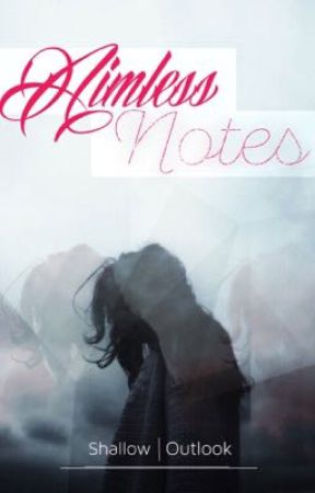 aimless notes | s.o. by ShallowOutlook