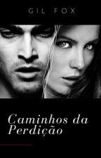 Caminhos da Perdição by VGSFox