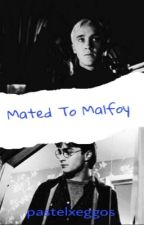 Mated To Malfoy//Drarry [on hold] by pastelxeggos