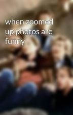 when zoomed up photos are funny  by TheGayandtheA
