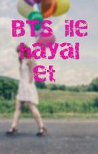 BTS İle Hayal Et  by Bangtan_jimin_kookie