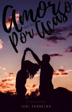 Amor Por Acaso by 1iurin