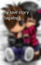 my love story (tagalog) by silent_lover20
