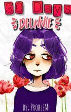 ;;30 Days;; ||•Deunnie•|| by ValentineProblem
