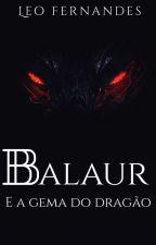 [CONTO] Balaur e a Gema do Dragão [Completo] by Hey_DK