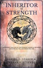 Inheritor of Strength (Book one of Alfireán age) by DanielLeonHeart