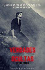 Verdades Ocultas (Completa Y Corregida) by Adricoleman